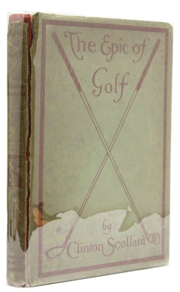 The Epic of Golf. Clinton Scollard