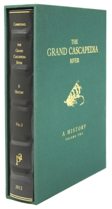 The Grand Cascapedia River. A History. Volume Two. Hoagy B. Carmichael.