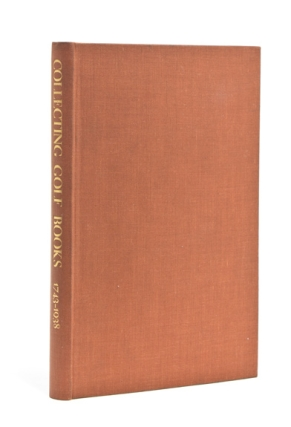 Collecting Golf Books 1743-1938. [At head of title:] Aspects of Book Collecting. Eugene V....