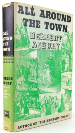 All Around the Town. Herbert Asbury.