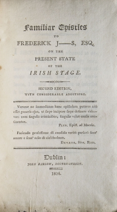 Familiar Epistles of Frederick J---S, Esq. on the present state of the Irish stage