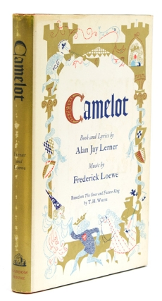 Camelot. Book and Lyrics by Alan Jay Lerner. Music by Frederick Loewe. Alan Jay Lerner.