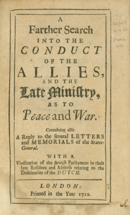 A Farther Search into the Conduct of the Allies, and the Late Ministry, as to Peace and War. Containing also A Reply to the several Letters and Memorial of the States-General. With a Vindication of the British Parliament in their late resolves and address relating to the deficiencies of the Dutch. Daniel Defoe.