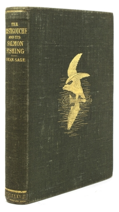 The Ristigouche and Its Salmon Fishing. With a Chapter on Angling Literature. Dean Sage.