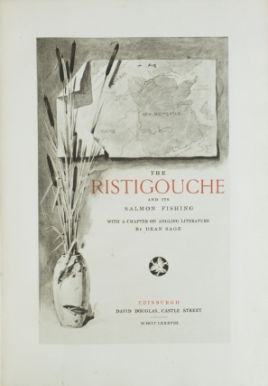 The Ristigouche and Its Salmon Fishing. With a Chapter on Angling Literature