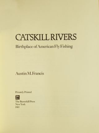 Catskill Rivers. Birthplace of American Fly Fishing