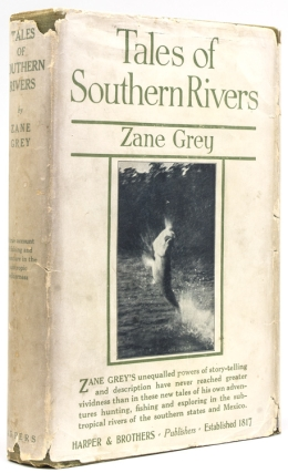 Tales of Southern Rivers. Zane Grey