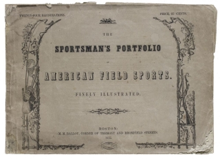 The Sportsman's Portfolio of American Field Sports. American Sport