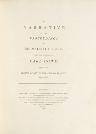 Narrative of the Proceedings of His Majesty's Fleet, Under the Command of Earl Howe, from the Second of May to the Second of June M.DCC.XCIV