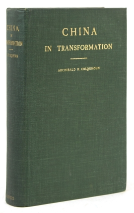 China in Transformation. Archibald R. Colquhoun