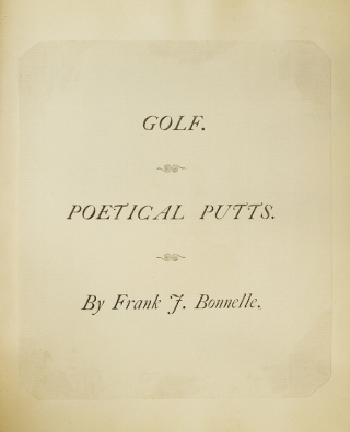 Golf. Poetical Putts. [Mock-up of Unpublished Book]. [With:] [Archive of Golf Poetry and related...