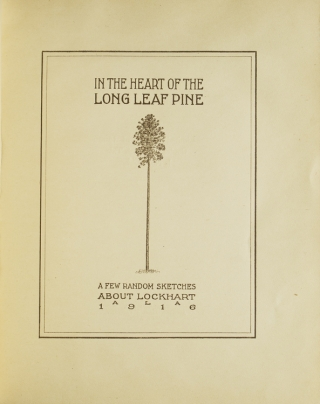 In the Heart of the Long Leaf Pine. A Few Random Sketches about Lockhart, Ala., 1916