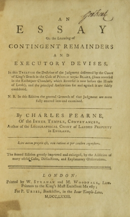 An Essay on the learning of contingent remainders and executory devises. In this Treatise...