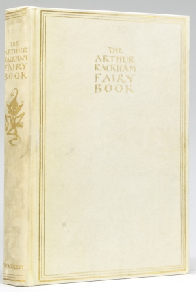 The Arthur Rackham Fairy Book. A Book of Old Favourites with New Illustrations. Arthur Rackham.