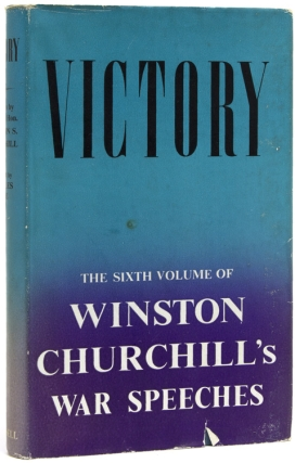 Victory. War Speeches by the Right Hon. Winston S. Churchill, O.M., C.H., M.P. 1945. Compiled by...