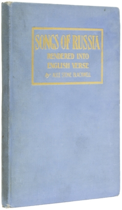 Songs of Russia. Rendered into English Verse. Alice Stone Blackwell