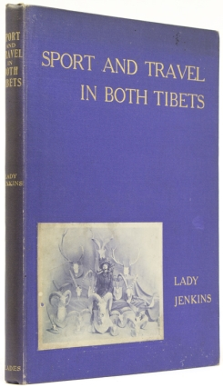 Sport and Travel in Both Tibets. Lady Jenkins