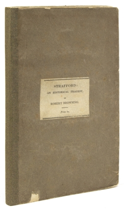 Strafford: an Historical Tragedy. Robert Browning