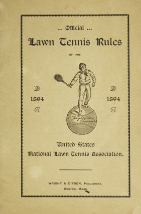 Official Lawn Tennis Rules of the United States National Lawn Tennis Association. Wright, Ditson
