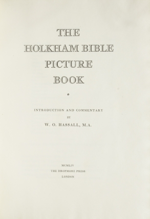 The Holkam Bible Picture Book. Introduction and Commentary by W.O. Hassall. [Foreword by the Earl of Leicester]