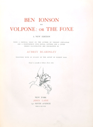 Volpone: or the Foxe...A New Edition. With a Critical Essay by Vincent O'Sullivan...Together with an Eulogy of the Artist by Robert Ross