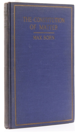 The Constitution of Matter. Modern Atomic and Electron Theories. Translated from the Second Revised German Edition by E[thelbert] W. Blair and T. S. Wheeler