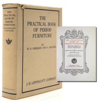The Practical Book of Period Furniture. Treating of Furniture of the English American Colonial...