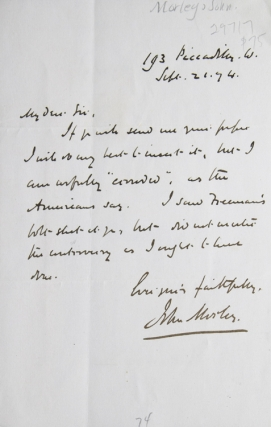 "Autograph letter signed ""John Morley"". John Morley, English statesman, Viscount Morley of Blackburn, man of letters."