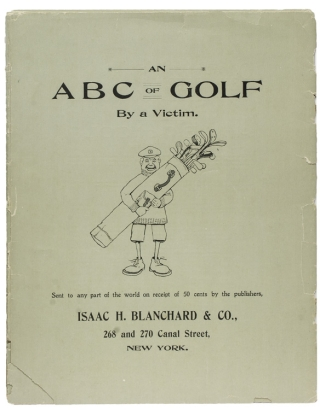 An A.B.C. of Golf, by a Victim. Golf, D. W. C. Falls.