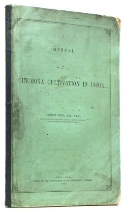 Manual of Cinchona Cultivation in India. George King