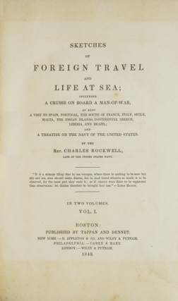 Sketches of Foreign Travel and Life at Sea; including a cruise on board a man-of-war, as also a visit to Spain, Portugal.... and a treatise on the navy of the United States