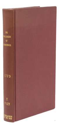 The Palladium of Conscience or, The Foundation of Religious Liberty Displayed, Asserted, and Established, Agreeable to its True and Genuine Principals, Above the Reach of all Petty Tyrants ... Being a Necessary Companion for Every Lover of Religious Liberty... And an Interesting Appendix to Blackstone's Commentaries on the Laws of England. William Blackstone.