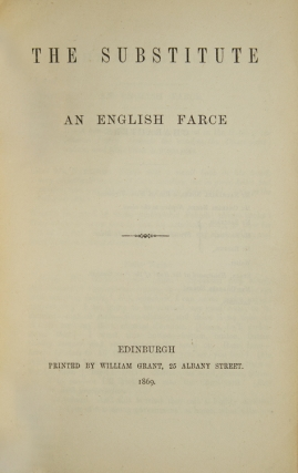 The Substitute. An English Farce. James Payn, attributed to