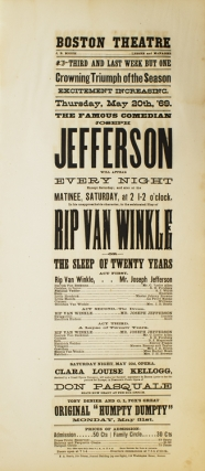 Broadside: The Famous Comedian Joseph Jefferson will appear Every Night...in his unapproachable character, in the celebrated play Rip Van Winkle, or The Sleep of Twenty Years