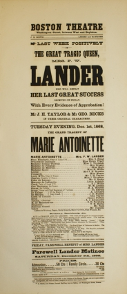 "Broadside: Boston Theatre. Last Week Positively of The Great Tragic Queen Mrs. F.W. Lander who will repeat her last great success. ""The Grand Tragedy of Marie Antoinette"""