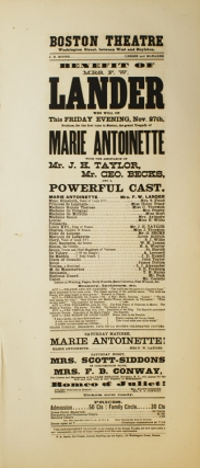 "Broadside: Boston Theatre. Benefit of Mrs. F.W. Lander who will on this Friday evening, Nov. 27th produce for the first time in Boston, the grand tragedy of ""Marie Antoinette"""