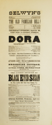 "Broadside: Selwyn's ""The Old Familiar Bill!"" and ""Dora"", and the latest edition of ""Black Eyed..."