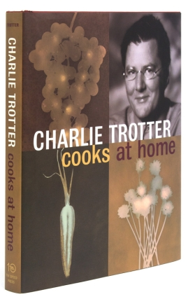 Cooks at Home. Charlie Trotter.