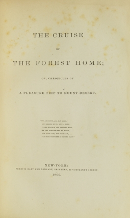 The Cruise of the Forest Home; or, Chronicle of a Pleasure Trip to Mount Desert