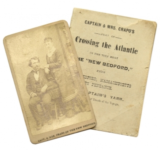 "Captain & Ms. Crapo's Feat of Crossing the Atlantic in the tiny boat the ""New Bedford"" from New Bedford Massachusetts to Penzance. The Captain's Yarn Telling the Chief Events of the Voyage. [With] A cabinet photograph ""Capt. & Mrs. Crapo of the New Bedford"" measuring 4 x 2-1/2 in. New York, Cratt & Ferry, c.1877. Thomas Crapo."