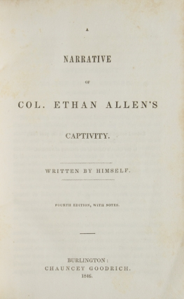 A Narrative of the Captivity of Col. Ethan Allen. Written by Himself