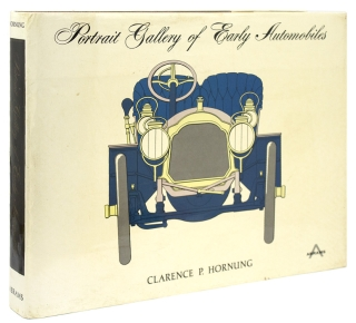 Portrait Gallery of Early Automobiles. Clarence P. Hornung