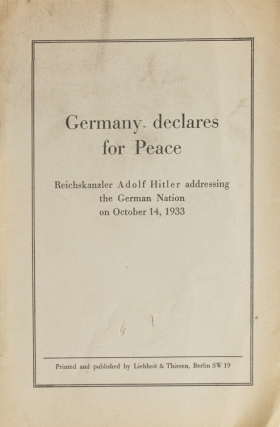 Germany declares for Peace. Reichskanzler Adolf Hitler addressing the German Nation on October 14, 1933. Adolf Hitler.