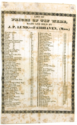 Broadside: List of Prices of Tin Ware. Made and Sold by J.P. Lund---Fairhaven, (Mass.). Jonathan P. Lund.
