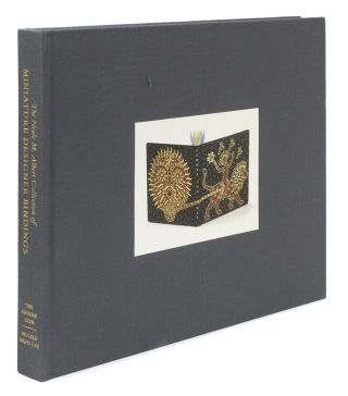 The Neale M. Albert Collection of Miniature Designer Bindings. With a Preface by Albert and an Essay by Priscilla Juvelis