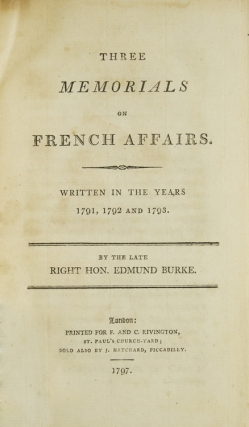 Three Memorials on French Affairs. Written in the Years 1791, 1792 and 1793