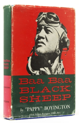 "Baa Baa Black Sheep...by (Col. Gregory Boyington, USMC, Ret.). ""Pappy"" Boyington."