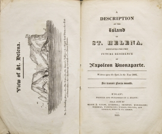 A Description of the Island of St. Helena, destined for the future residence of Napoleon Buonaparte. Napoleon.