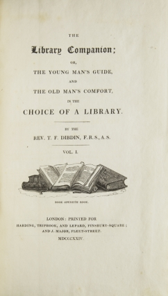 The Library Companion; or, The Young Man's Guide, and The Old Man's Comfort, in the Choice of a Library