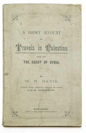 A short account of travels in Palestine and on the coast of Syria. William Richard Davis.